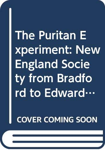 9780312656607: The Puritan Experiment: New England Society from Bradford to Edwards