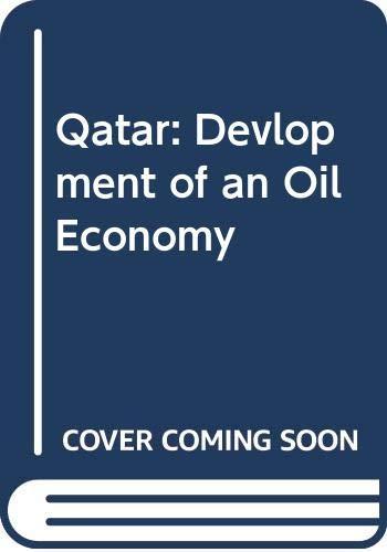 9780312657512: Qatar: Devlopment of an Oil Economy