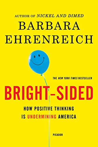 9780312658854: Bright-Sided: How Positive Thinking Is Undermining America