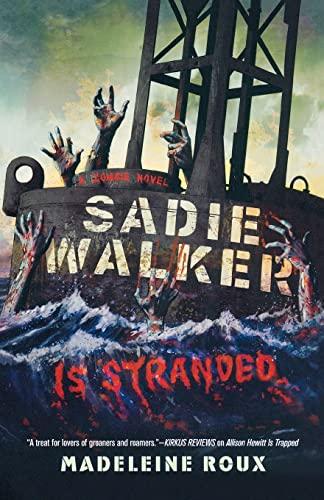 9780312658915: Sadie Walker Is Stranded: A Zombie Novel