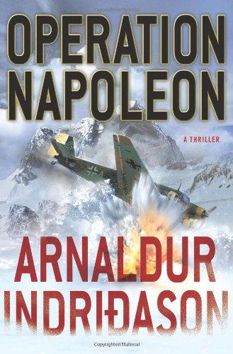 Operation Napoleon: A Thriller (Reykjavik Thriller): Arnaldur Indridason