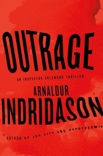 Outrage: An Inspector Erlendur Novel (An Inspector: Indridason, Arnaldur