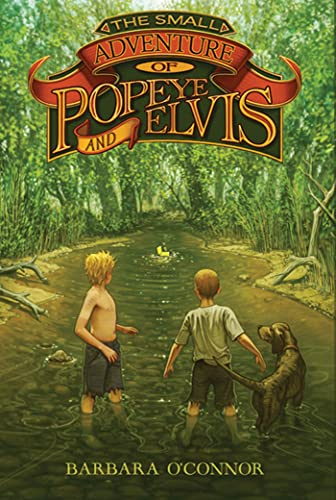 The small adventure of popeye and elvis by barbara o for Square fish publishing