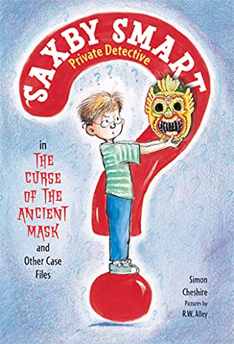 9780312659394: The Curse of the Ancient Mask and Other Case Files (Saxby Smart, Private Detective)