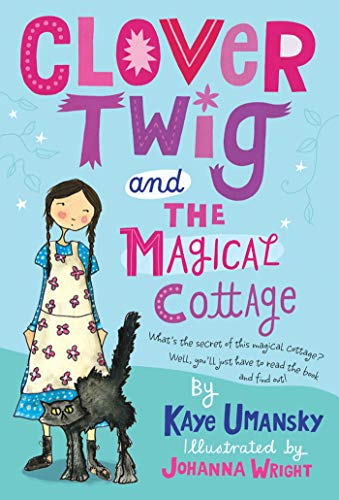 9780312660932: Clover Twig and the Magical Cottage