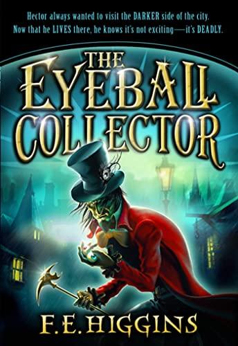 The Eyeball Collector: Higgins, F. E.