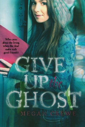 9780312660987: Give Up the Ghost
