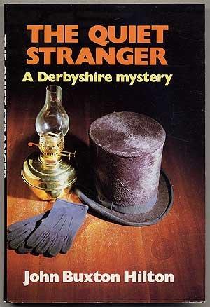 The Quiet Stranger (Derbyshire Mystery): Hilton, John Buxton
