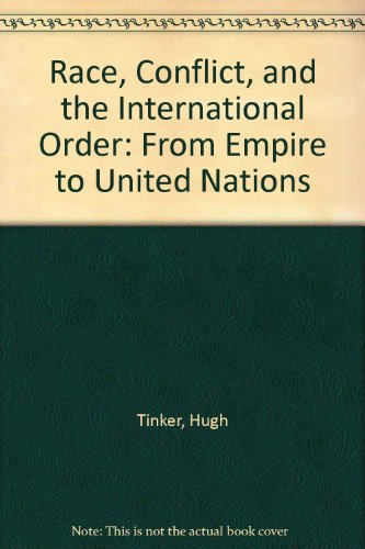 9780312661304: Race, Conflict, and the International Order: From Empire to United Nations (The Making of the 20th century)