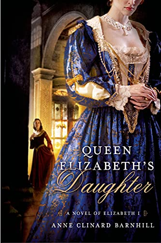 9780312662127: Queen Elizabeth's Daughter: A Novel of Elizabeth I