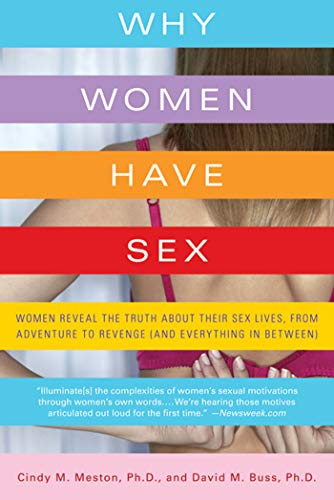 9780312662653: Why Women Have Sex: Women Reveal the Truth About Their Sex Lives, from Adventure to Revenge (and Everything in Between)