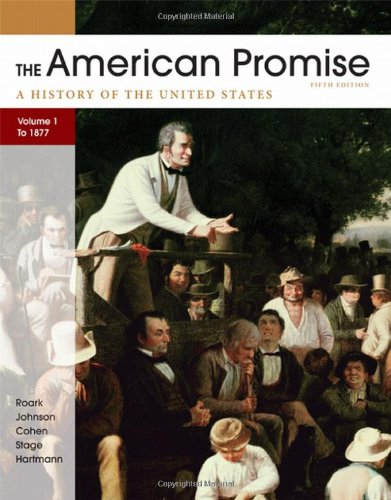 9780312663131: The American Promise, Volume I: To 1877: A History of the United States
