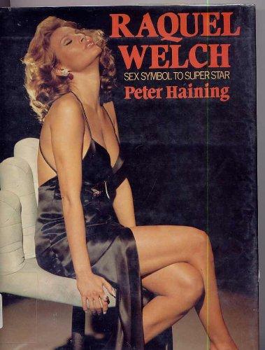 9780312663964: Raquel Welch: Sex Symbol to Superstar