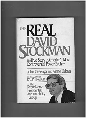 The Real David Stockman: Greenya, John; Urban, Anne
