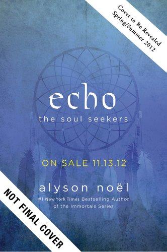 9780312664879: Echo (Soul Seekers)