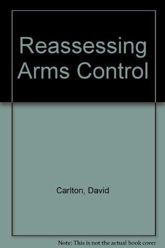 Reassessing Arms Control (0312665458) by David Carlton