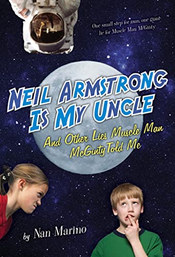 9780312665487: Neil Armstrong Is My Uncle and Other Lies Muscle Man McGinty Told Me