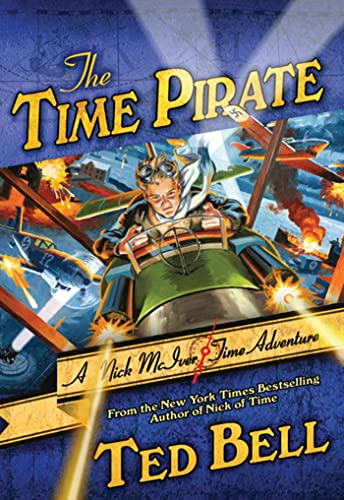 The Time Pirate: A Nick McIver Time Adventure (Nick McIver Adventures Through Time): Bell, Ted
