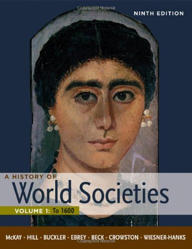 9780312666927: A History of World Societies, Volume 1: To 1600