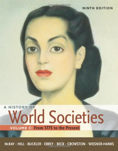 9780312666965: A History of World Societies, Volume C: 1775 to the Present