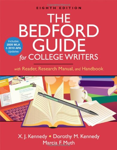 The Bedford Guide for College Writers with: X. J. Kennedy,