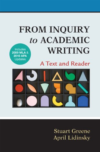9780312667788: From Inquiry to Academic Writing: A Text and Reader with 2009 MLA and 2010 APA Updates