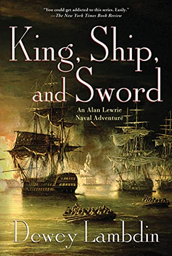 9780312668198: King, Ship, and Sword: An Alan Lewrie Naval Adventure