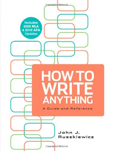 9780312668310: How to Write Anything with 2009 MLA and 2010 APA Updates