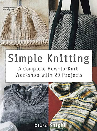 9780312668334: Simple Knitting: A Complete How-to-Knit Workshop with 20 Projects