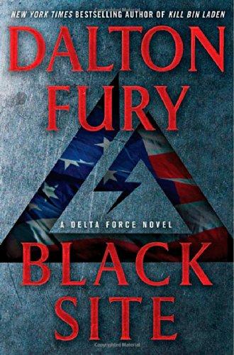 Black Site : A Delta Force Novel: Dalton Fury