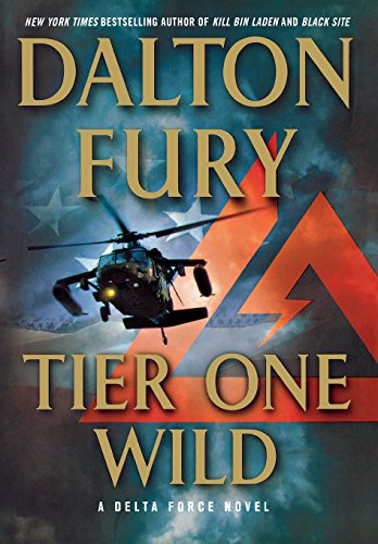 9780312668389: Tier One Wild: A Delta Force Novel