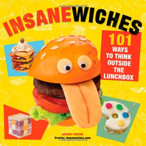 9780312668846: Insanewiches: 101 Ways to Think Outside the Lunchbox