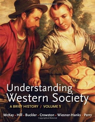 Understanding Western Society, Volume 1: From Antiquity: McKay, John P.;