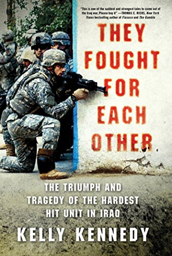 9780312672096: They Fought for Each Other: The Triumph and Tragedy of the Hardest Hit Unit in Iraq