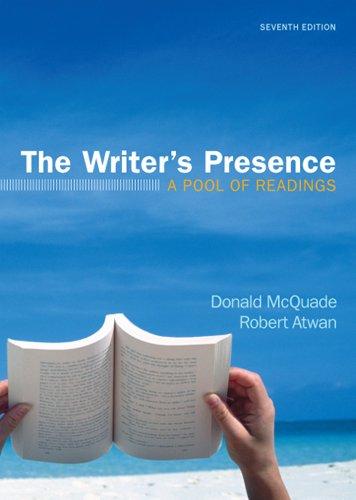 The Writer's Presence : A Pool of: Robert Atwan; Donald