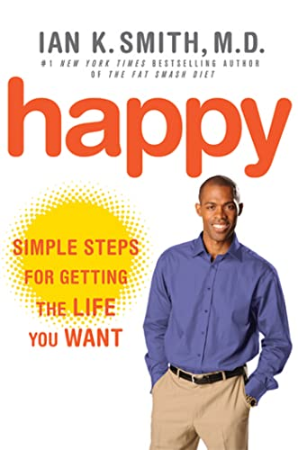9780312672775: Happy: Simple Steps for Getting the Life You Want