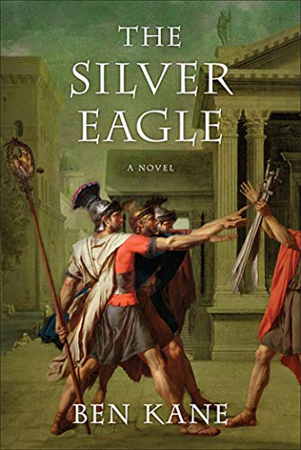 9780312672843: The Silver Eagle: A Novel of the Forgotten Legion (The Forgotten Legion Chronicles)