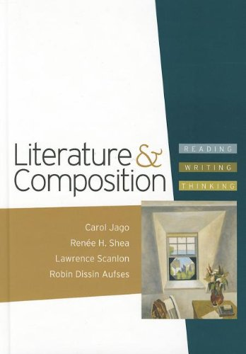 Literature & Composition: Reading, Writing, Thinking [With: Carol Jago, Renee