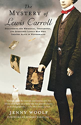 9780312673710: The Mystery of Lewis Carroll: Discovering the Whimsical, Thoughtful, and Sometimes Lonely Man Who Created Alice in Wonderland