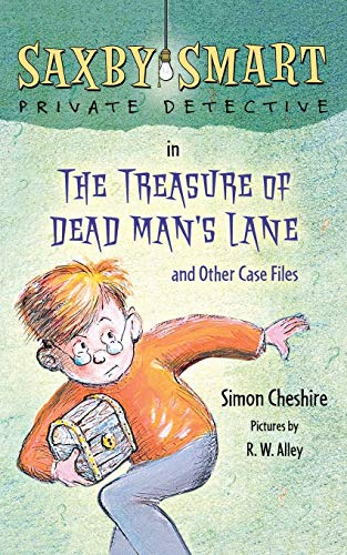 The Treasure of Dead Man's Lane and Other Case Files (Saxby Smart, Private Detective): ...