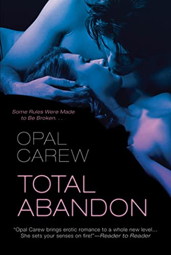 Total Abandon: Carew, Opal
