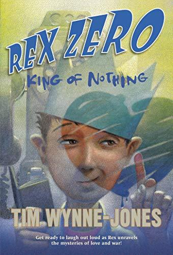 9780312674786: Rex Zero, King of Nothing