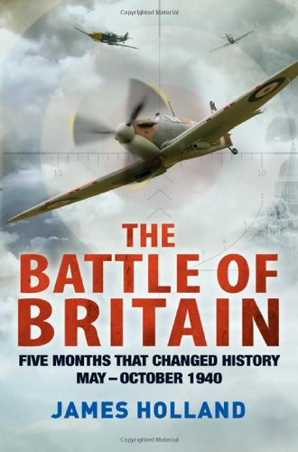 9780312675004: The Battle of Britain: Five Months That Changed History; May-October 1940