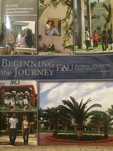 Beginning the Journey (SLS 1503: Learning Strategies and Human Development): John N. Gardner