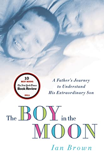 9780312675417: The Boy in the Moon: A Father's Journey to Understand His Extraordinary Son