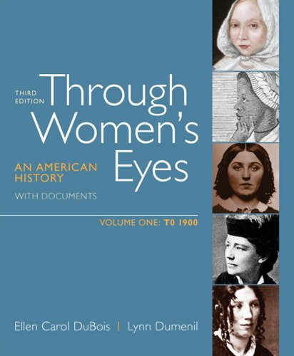 9780312676063: Through Women's Eyes, Volume 1: To 1900: An American History with Documents