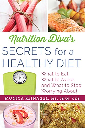 9780312676414: Nutrition Diva's Secrets for a Healthy Diet: What to Eat, What to Avoid, and What to Stop Worrying About (Quick & Dirty Tips)