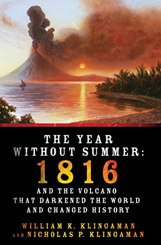 9780312676452: The Year Without Summer: 1816 and the Volcano That Darkened the World and Changed History