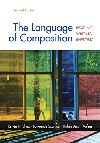 9780312676506: The Language of Composition: Reading, Writing, Rhetoric Second Edition