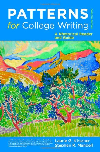 Patterns for College Writing: A Rhetorical Reader: Laurie G. Kirszner,